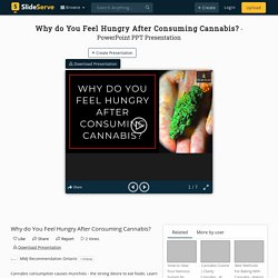 Why do You Feel Hungry After ConsumingCannabis - PPT