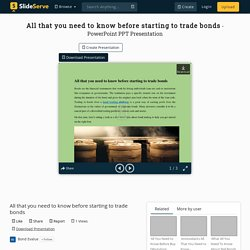 All that you need to know before starting to trade bonds PowerPoint Presentation - ID:10169666