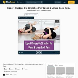 Expert Choices On Stretches For Upper & Lower Back Pain