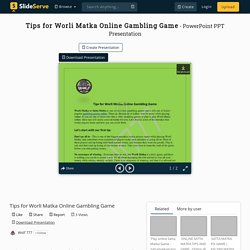 Tips for Worli Matka Online Gambling Game PowerPoint Presentation - ID:10188024
