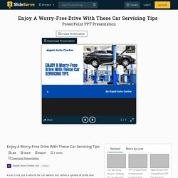 Enjoy A Worry-Free Drive With These Car Servicing Tips PowerPoint Presentation - ID:10189973