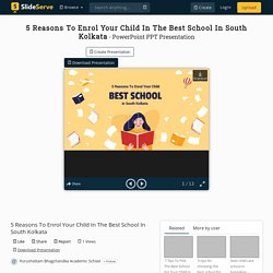 5 Reasons To Enrol Your Child In The Best School In South Kolkata PowerPoint Presentation - ID:10211883