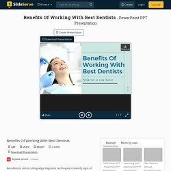 Benefits Of Working With Best Dentists