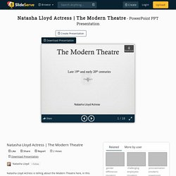 The Modern Theatre PowerPoint Presentation - ID:10258676