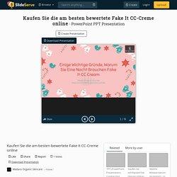 Kaufen Sie die am besten bewertete Fake It CC-Creme online PowerPoint Presentation - ID:10275656