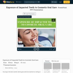 Exposure of Impacted Teeth to Cosmetic Oral Care