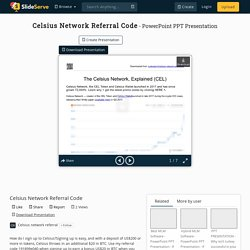 Celsius Network Referral Code PowerPoint Presentation, free download - ID:10287227
