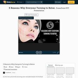 5 Reasons Why Everyone Turning to Botox