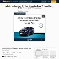 A Brief Insight into the New Mercedes Benz V-Class Marco Polo