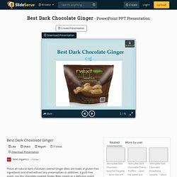 Best Dark Chocolate Ginger