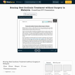 Why Bracing is the Best Scoliosis Treatment without Surgery in Malaysia - Align Brace