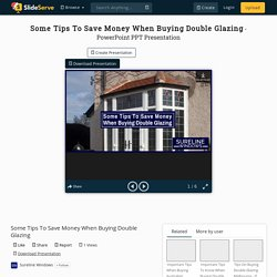 Some Tips To Save Money When Buying Double Glazing PowerPoint Presentation - ID:10326894