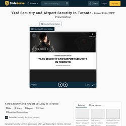 Yard Security and Airport Security in Toronto PowerPoint Presentation - ID:10350739
