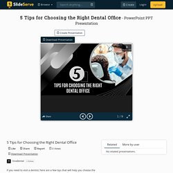 5 Tips for Choosing the Right Dental Office
