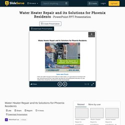 Water Heater Repair and its Solutions for Phoenix Residents PowerPoint Presentation - ID:10353529