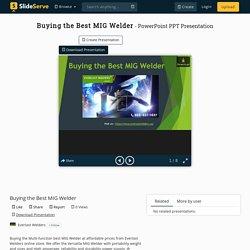 Buying the Best MIG Welder