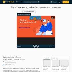 digital marketing in london PowerPoint Presentation, free download - ID:10390910