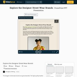 Explore the Designer Street Wear Brands