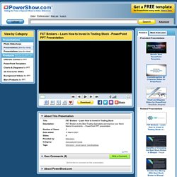 FXT Brokers – Learn How to Invest in Trading Stock PowerPoint presentation