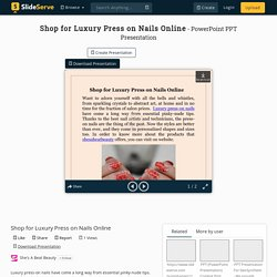 Shop for Luxury Press on Nails Online