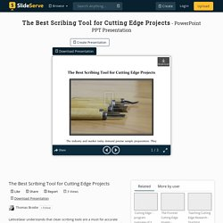 The Best Scribing Tool for Cutting Edge Projects PowerPoint Presentation - ID:10432367