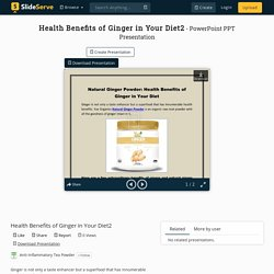 Health Benefits of Ginger in Your Diet2 PowerPoint Presentation, free download - ID:10437972