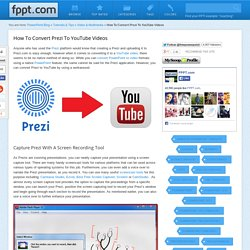 Come convertire Prezi Per i video di YouTube