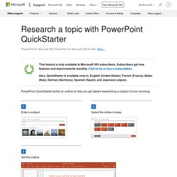 Research a topic with PowerPoint QuickStarter - Office Support