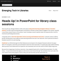 Heads Up! in PowerPoint for library class sessions - Emerging Tech in Libraries