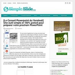[Le Conseil Powerpoint du Vendredi] Une outil simple et 100% gratuit pour préparer votre prochain PowerPoint
