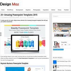 25+ Amazing Powerpoint Templates 2015