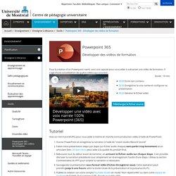 Powerpoint 365 - Développer des vidéos de formation - Centre de pédagogie universitaire - Université de Montréal