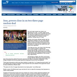 Iran, powers close in on two-three page nuclear deal:Saturday 28 March 2015