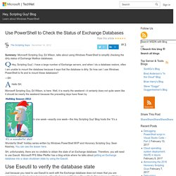 Use PowerShell to Check the Status of Exchange Databases – Hey, Scripting Guy! Blog