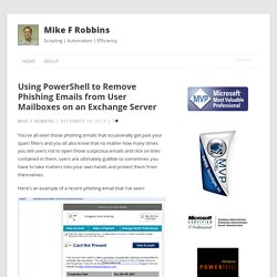 Using PowerShell to Remove Phishing Emails from User Mailboxes on an Exchange Server – Mike F Robbins
