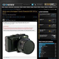 Which one is the keeper? Canon Powershot G9, G10 or G11?: Ca