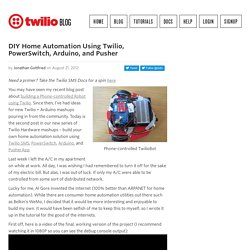 DIY Home Automation Using Twilio, PowerSwitch, Arduino, and Pusher – Twilio Cloud Communications Blog
