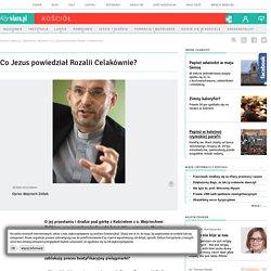 Co Jezus powiedział Rozalii Celakównie? - kosciol.wiara.pl