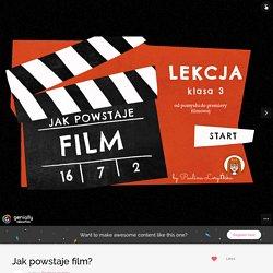 Jak powstaje film? by Paulina Loryńska on Genially