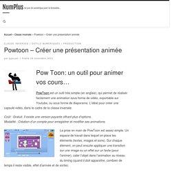 Powtoon – Créer une présentation animée – NumPlus