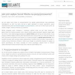 Wpływ Social Media na pozycjonowanie - Google+, Twitter, Pinterest etc