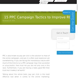 Improve Your PPC Campaign ROI By These Effective Tactics