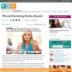 PR and Marketing Myths, Busted