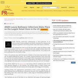 ANZZI Luxury Bathware Collections Make Place on the Largest Retail Store in the US