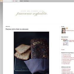 Razowy żytni chleb na zakwasie