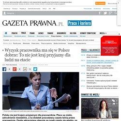 Wyzysk pracownika ma się w Polsce dobrze: To nie jest kraj przyjazny dla ludzi na etacie - Praca i Kariera - praca, kariera, prawo pracy, praca za granicą, rekrutacja - GazetaPrawna.pl -