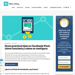 Guía práctica - Qué es Facebook Píxel y cómo se configura