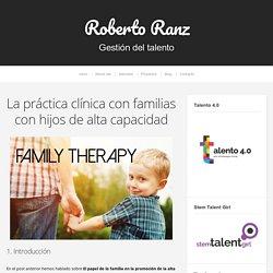 La práctica clínica con familias con hijos de alta capacidad