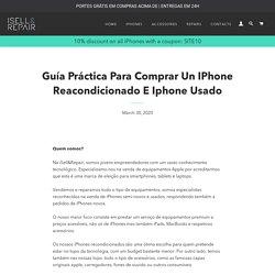 Guía Práctica Para Comprar Un IPhone Reacondicionado E Iphone Usado – ISELL & REPAIR