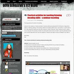 Practical activities for teaching listening decoding skills – a webinar recording